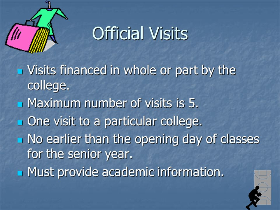 Unofficial Visits Unlimited number of visits made at prospects own expense and may be taken before the senior year.