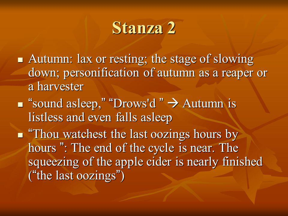 Images:Stanza 3 Autumn s music: Then in a wailful choir the small gnats mourn And full-grown lambs loud bleat from hilly bourn; Hedge- crickets sing; and now with treble soft The red-breast whistles from a garden-croft And gathering swallows twitter in the skies Autumn s music: Then in a wailful choir the small gnats mourn And full-grown lambs loud bleat from hilly bourn; Hedge- crickets sing; and now with treble soft The red-breast whistles from a garden-croft And gathering swallows twitter in the skies