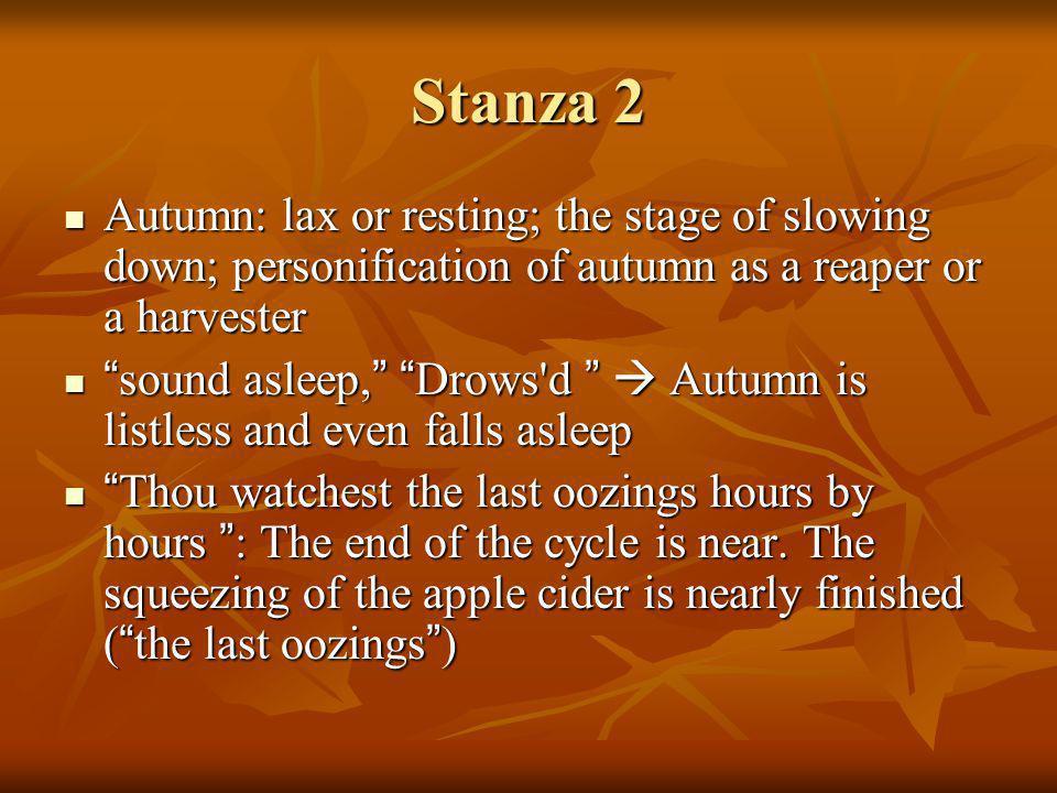 Stanza 3 Autumn: Description of the beauty of autumn.