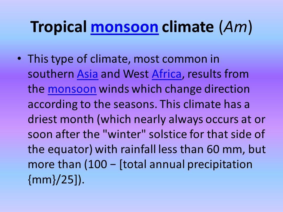 Tropical Monsoon (Am)