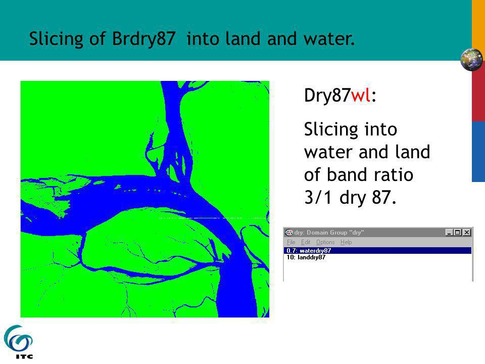 Slicing of Brdry87 into land and water. Dry87wl: Slicing into water and land of band ratio 3/1 dry 87.