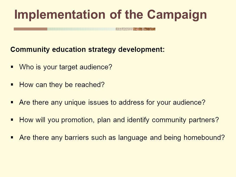 Community education strategy development: Who is your target audience.