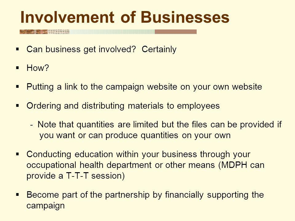 Involvement of Businesses Can business get involved.