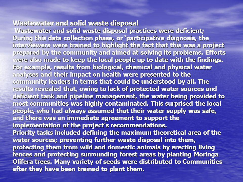 Wastewater and solid waste disposal Wastewater and solid waste disposal practices were deficient; During this data collection phase, or participative