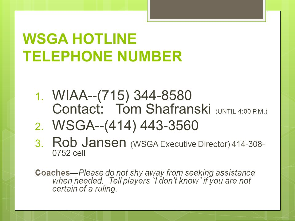 WSGA HOTLINE TELEPHONE NUMBER 1. WIAA--(715) 344-8580 Contact: Tom Shafranski (UNTIL 4:00 P.M.) 2.