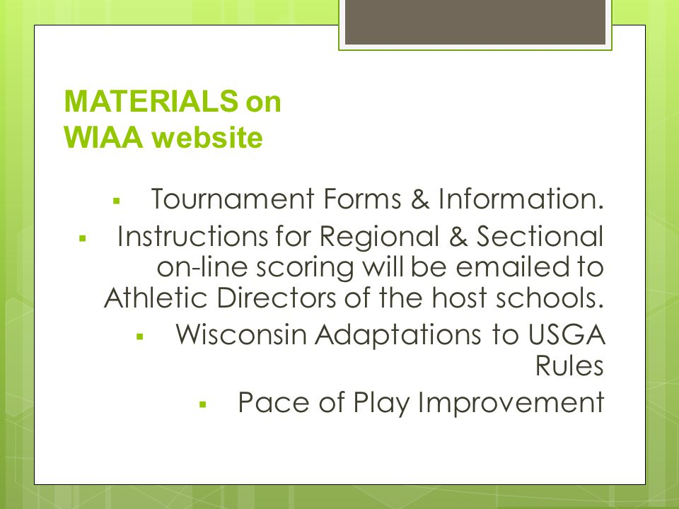 MATERIALS on WIAA website Tournament Forms & Information.