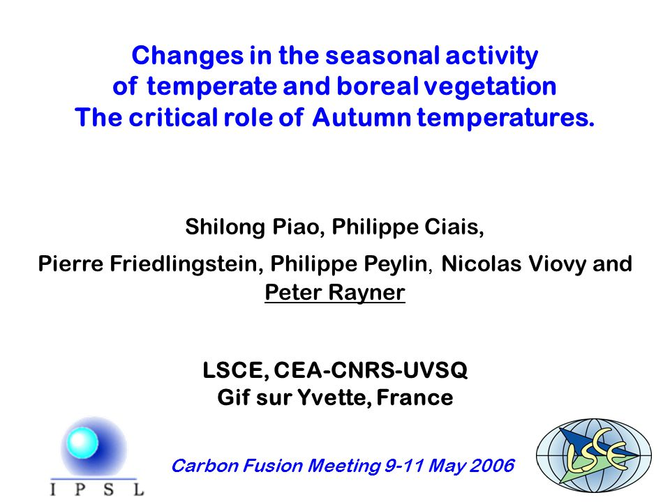 Changes in the seasonal activity of temperate and boreal vegetation The critical role of Autumn temperatures.