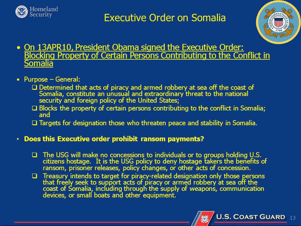 13 On 13APR10, President Obama signed the Executive Order: Blocking Property of Certain Persons Contributing to the Conflict in Somalia Purpose – Gene