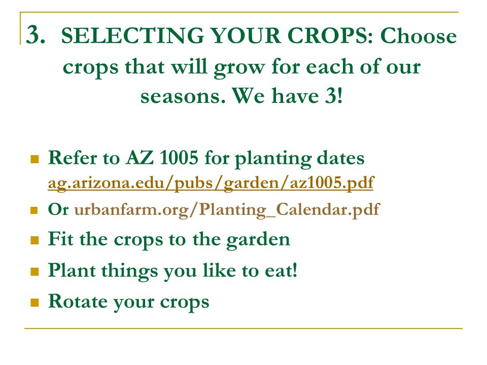 3. SELECTING YOUR CROPS: Choose crops that will grow for each of our seasons.