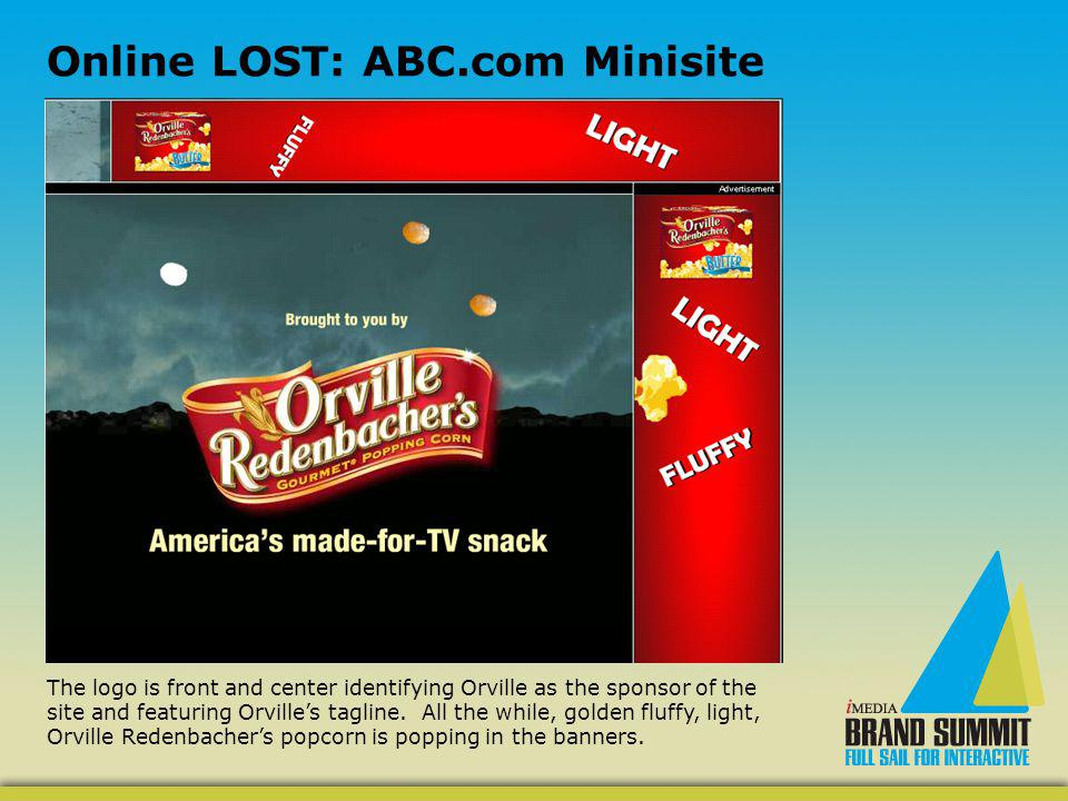 Online LOST: ABC.com Minisite The logo is front and center identifying Orville as the sponsor of the site and featuring Orvilles tagline.