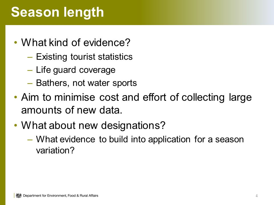 Season length What kind of evidence? –Existing tourist statistics –Life guard coverage –Bathers, not water sports Aim to minimise cost and effort of c