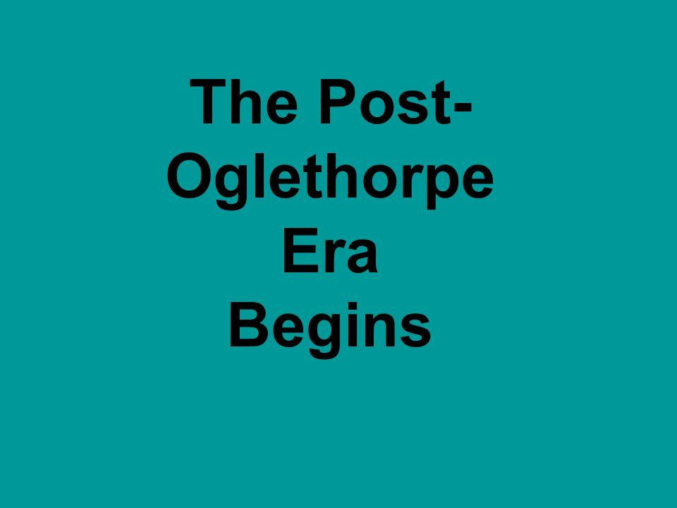 The Post- Oglethorpe Era Begins