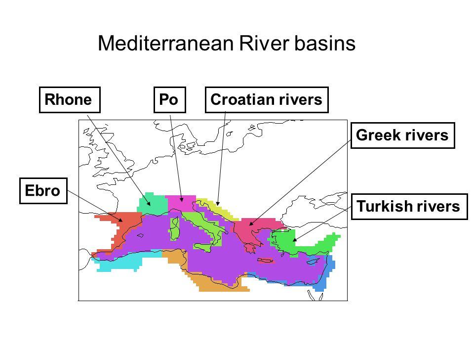 Mediterranean River basins Ebro PoCroatian rivers Greek rivers Turkish rivers Rhone