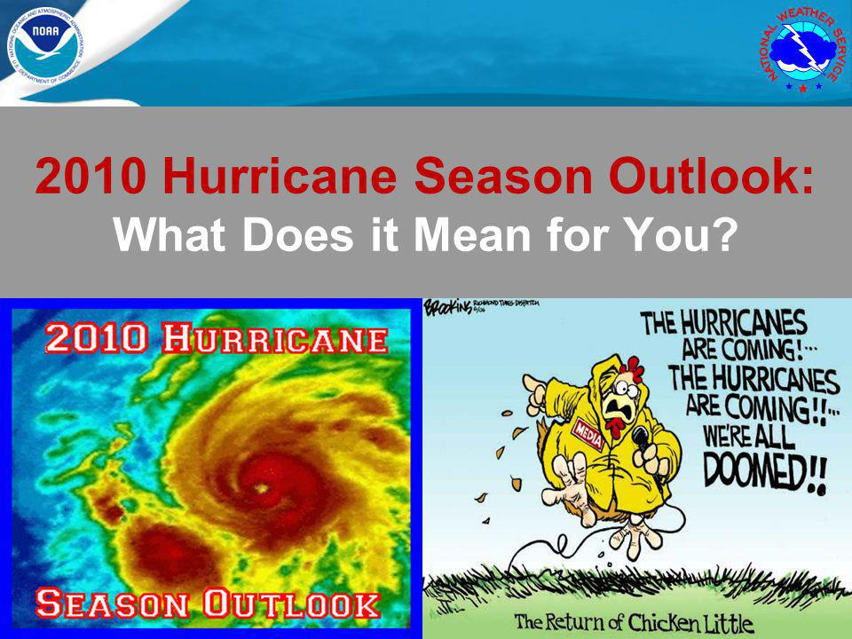 WFO Jacksonville, FL2010 Hurricane Season OutlookSteve Letro 3 6/9/2014 Watch / Warning Issuance Times Tropical Cyclone Public Advisory Format Saffir-Simpson Hurricane Scale Changes Size of Tropical Cyclone Forecast Cone 2010 Tropical Season Outlook Outline