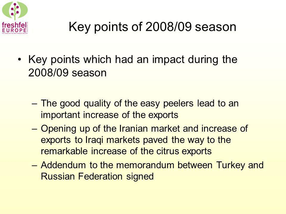 Key points of 2008/09 season Key points which had an impact during the 2008/09 season –The good quality of the easy peelers lead to an important incre