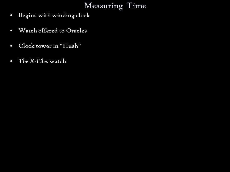 Measuring Time Begins with winding clock Watch offered to Oracles Clock tower in Hush The X-Files watch