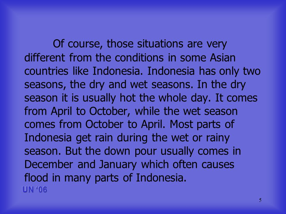 5 Of course, those situations are very different from the conditions in some Asian countries like Indonesia.
