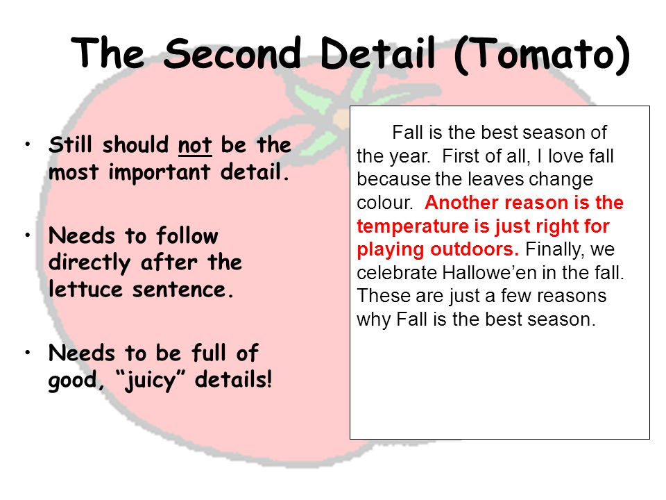 The Second Detail (Tomato) Still should not be the most important detail.