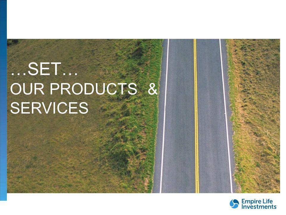 FOR DEALER/ADVISOR USE ONLY| 11 …SET… OUR PRODUCTS & SERVICES