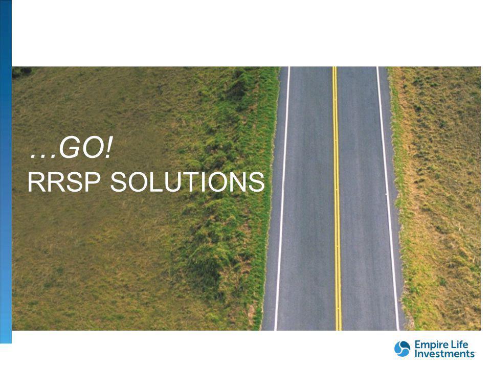 FOR DEALER/ADVISOR USE ONLY| 19 …GO! RRSP SOLUTIONS