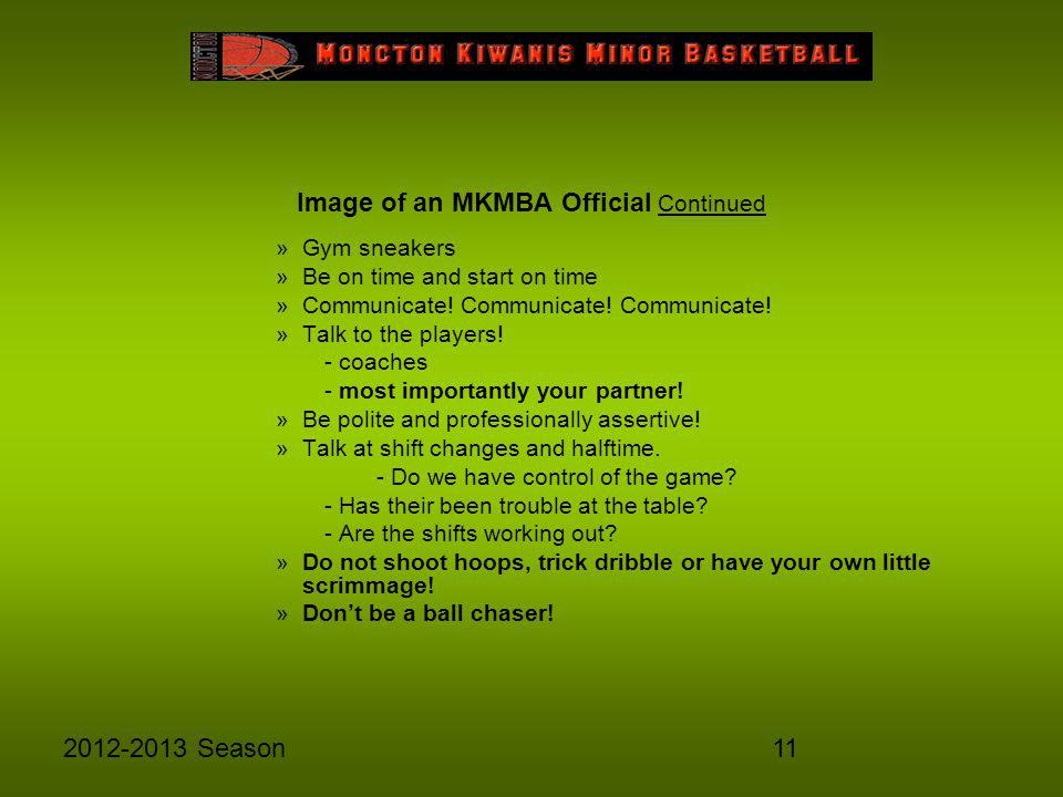 112012-2013 Season Image of an MKMBA Official Continued »Gym sneakers »Be on time and start on time »Communicate.