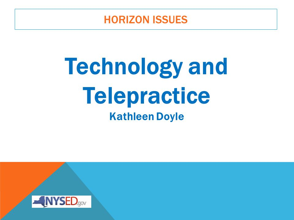 Technology and Telepractice Kathleen Doyle
