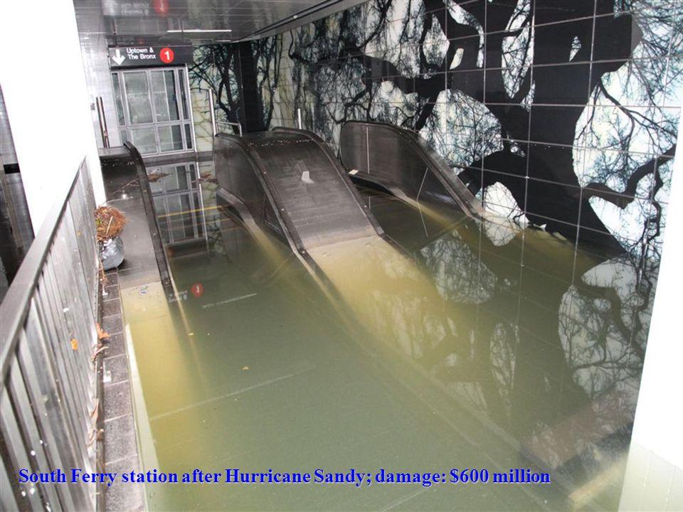 South Ferry station after Hurricane Sandy; damage: $600 million