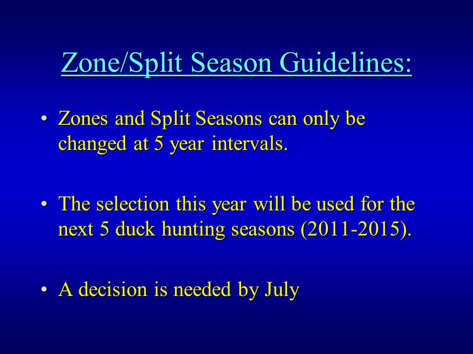 Zone/Split Season Guidelines: Zones and Split Seasons can only be changed at 5 year intervals.Zones and Split Seasons can only be changed at 5 year intervals.