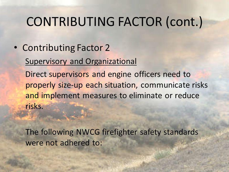 CONTRIBUTING FACTOR (cont.) Contributing Factor 2 Supervisory and Organizational Direct supervisors and engine officers need to properly size-up each