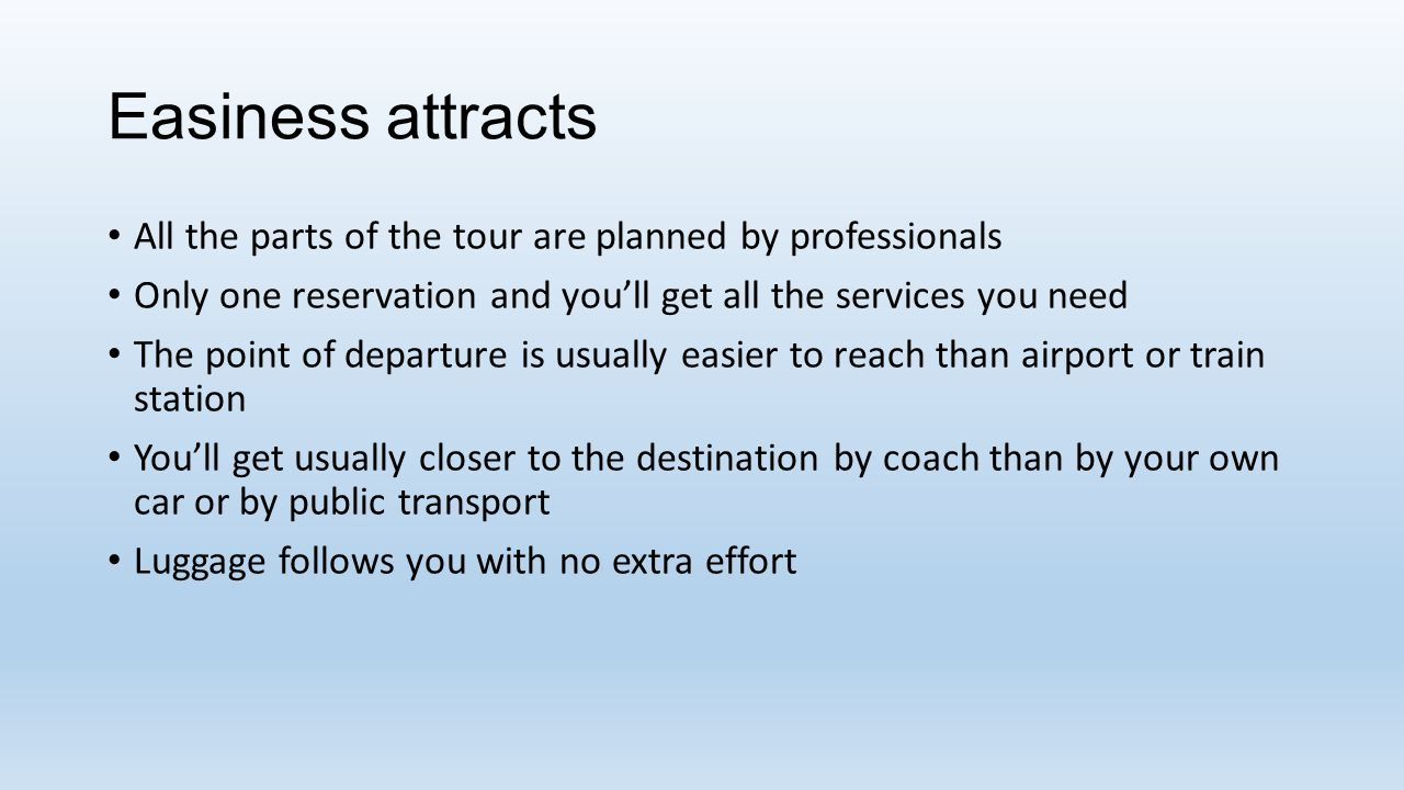 Destination matters The destination is the most important factor (destination, date, price, tour operator etc.) when choosing the coach tour for 80 % of the passengers