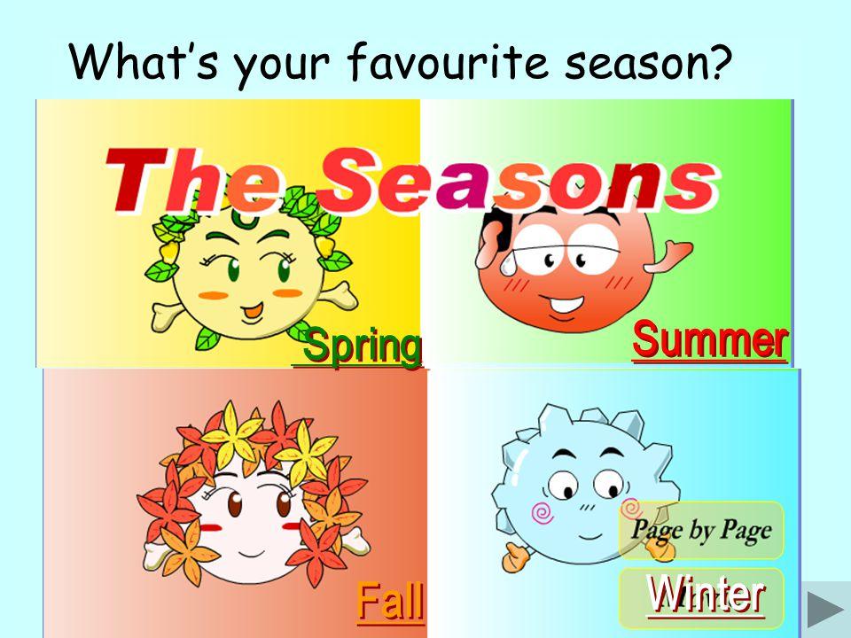 1.Its a wonderful season. Its green. Its warm. Sometimes its rainy.