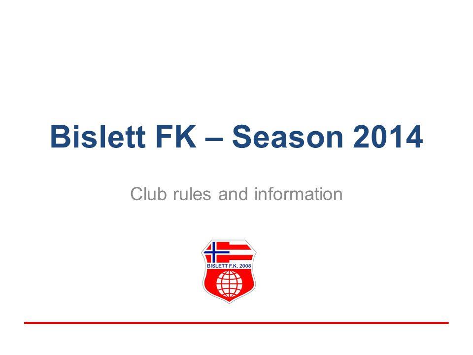 Bislett FK – Season 2014 Club rules and information