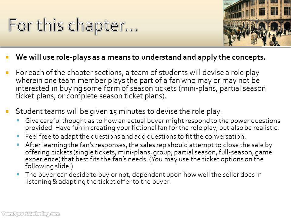 We will use role-plays as a means to understand and apply the concepts.