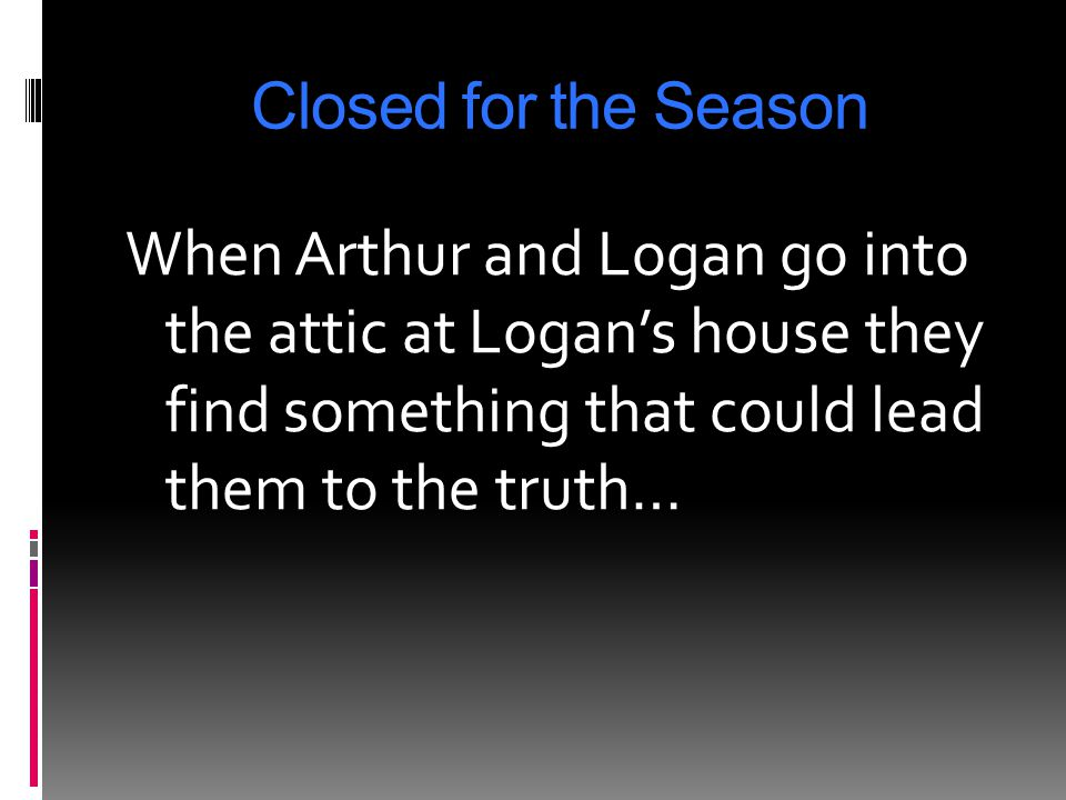Closed for the Season Arthur and Logan go for a bike ride to the magic forest a deserted closed down amusement park
