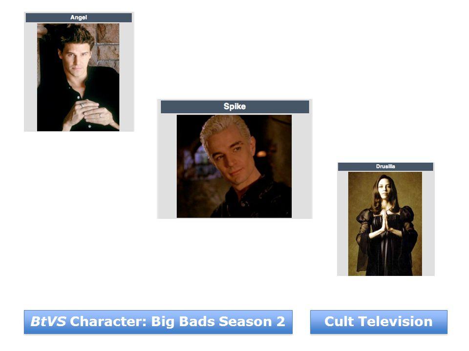 Cult Television BtVS Character: Big Bads Season 2