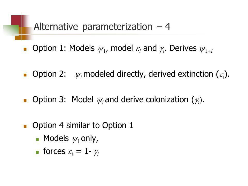 Alternative parameterization – 4 Option 1: Models, model i and i.