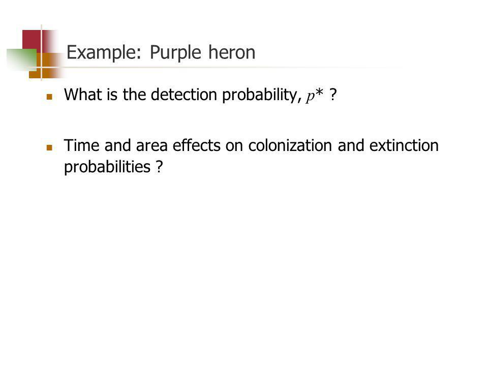 Example: Purple heron What is the detection probability, p * .