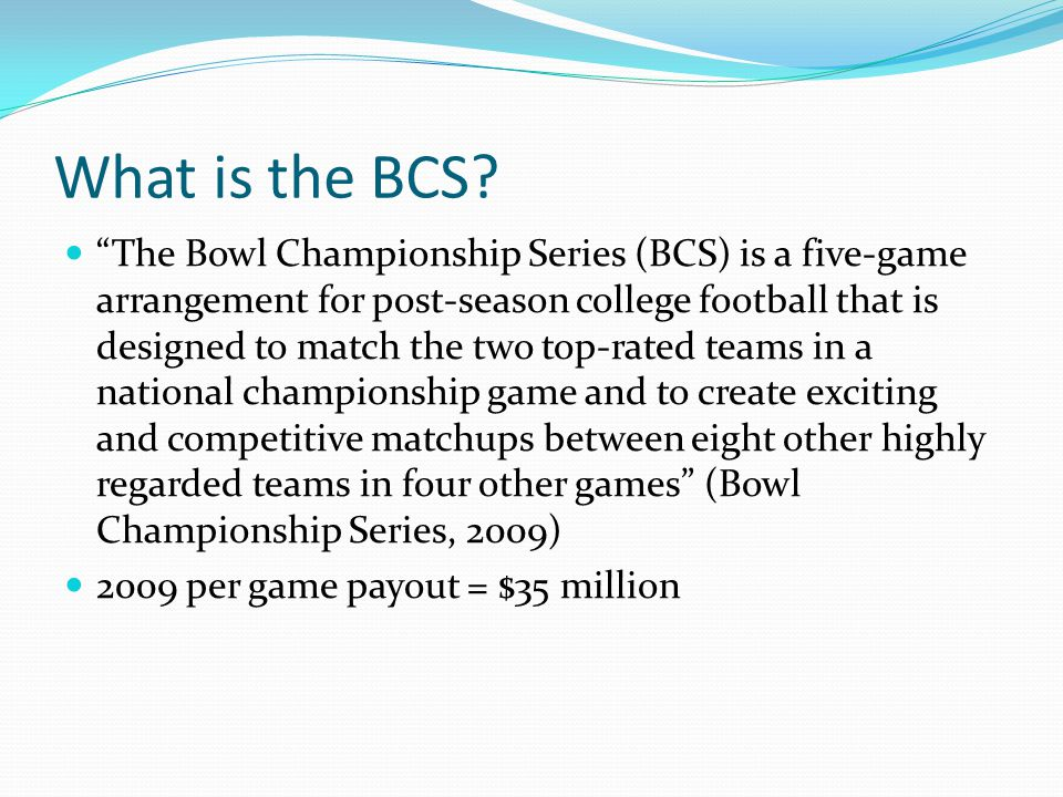 What is the BCS.