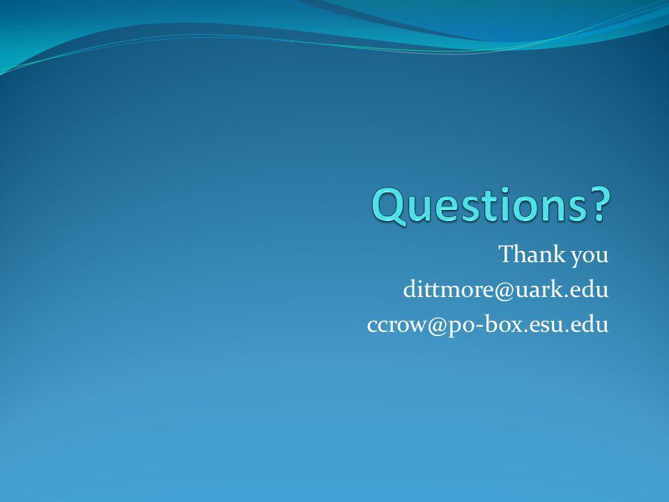 Thank you dittmore@uark.edu ccrow@po-box.esu.edu