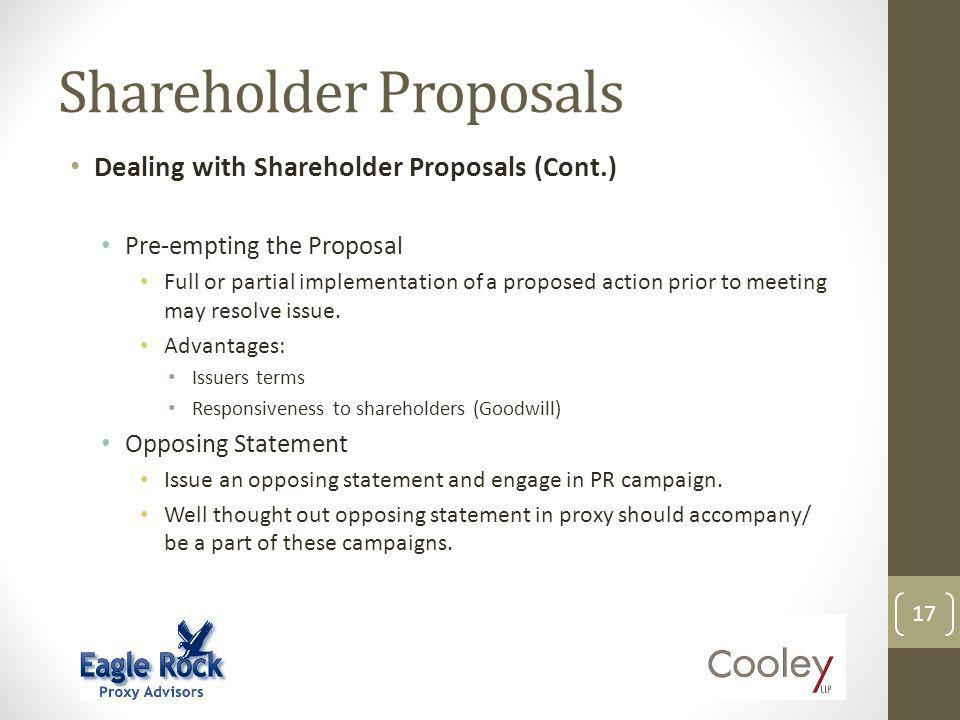 Shareholder Proposals Dealing with Shareholder Proposals (Cont.) Pre-empting the Proposal Full or partial implementation of a proposed action prior to
