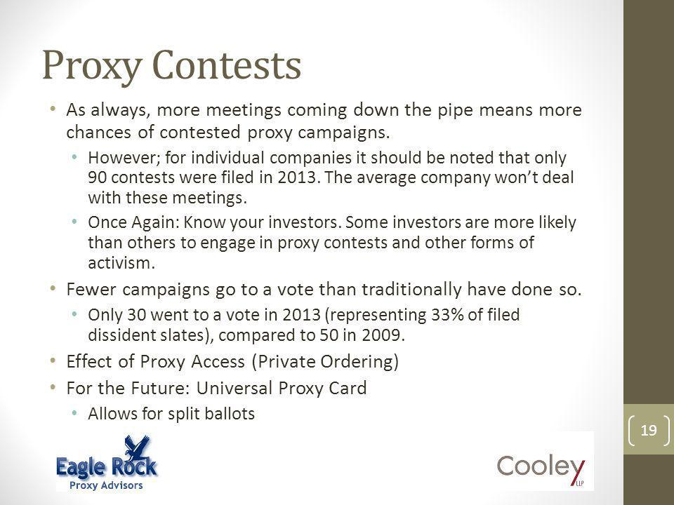 Proxy Contests As always, more meetings coming down the pipe means more chances of contested proxy campaigns.