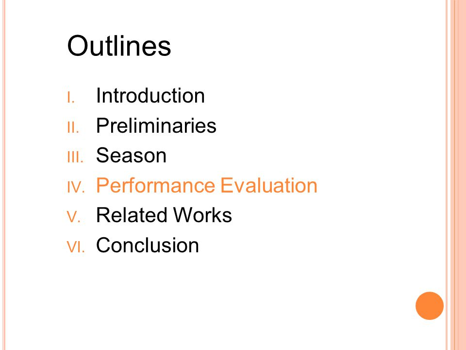 I. Introduction II. Preliminaries III. Season IV. Performance Evaluation V. Related Works VI. Conclusion Outlines