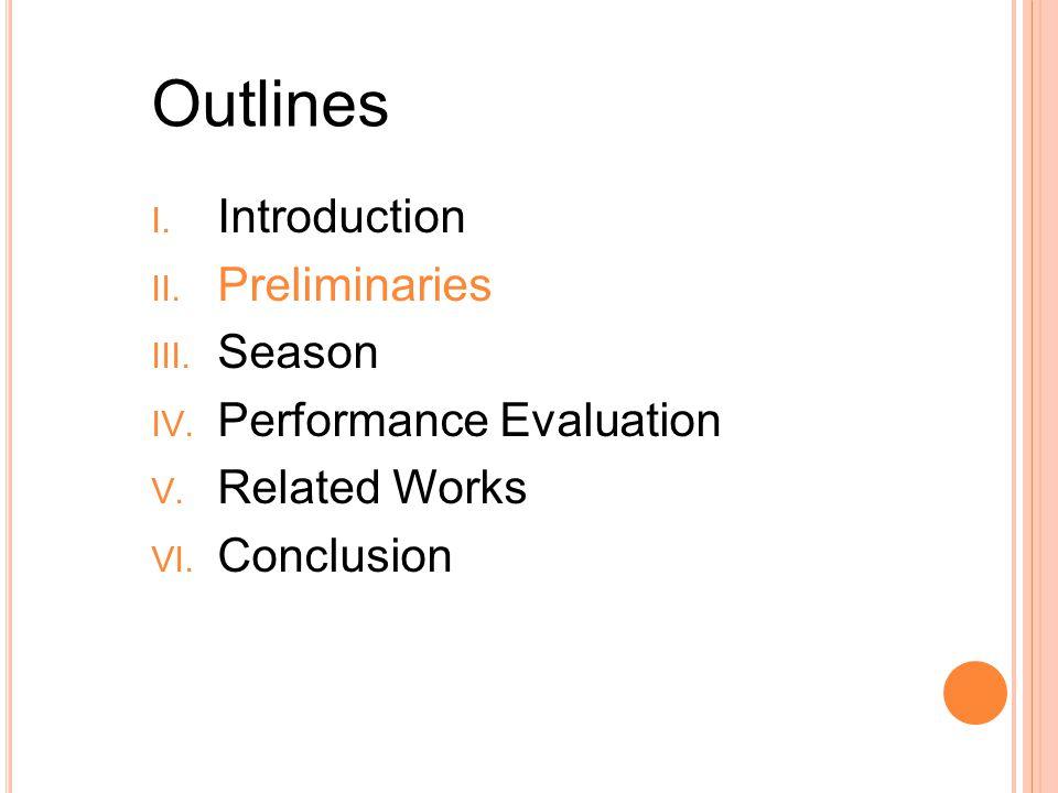 I.Introduction II. Preliminaries III. Season IV. Performance Evaluation V.