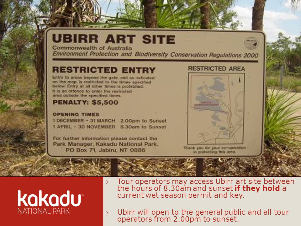 Image Caption, 11pts Verdana Tour operators may access Ubirr art site between the hours of 8.30am and sunset if they hold a current wet season permit and key.