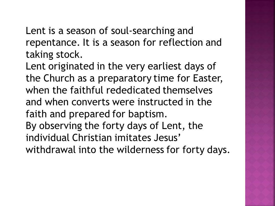 Lent is a season of soul-searching and repentance.