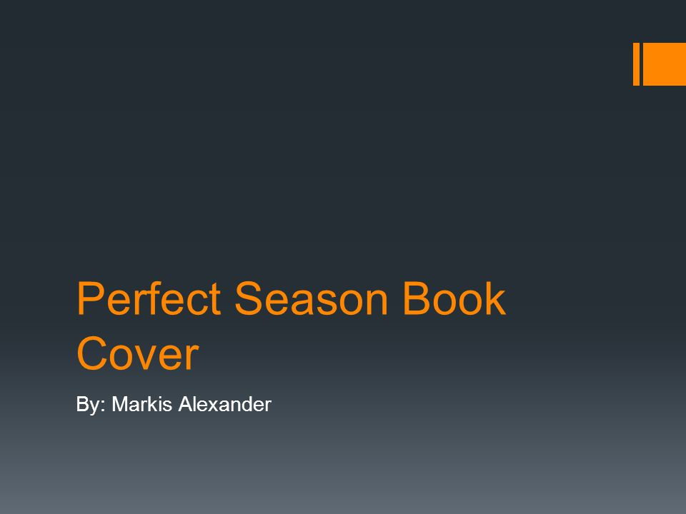 Perfect Season Book Cover By: Markis Alexander