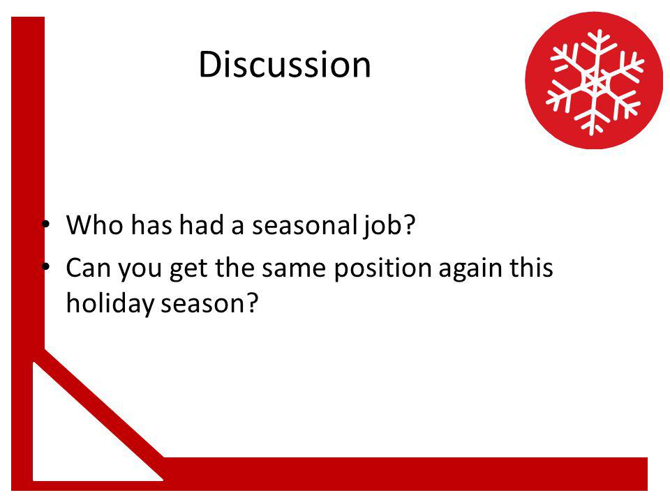 Discussion Who has had a seasonal job Can you get the same position again this holiday season