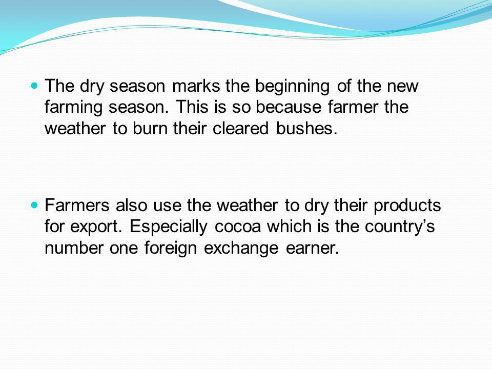 The dry season marks the beginning of the new farming season.