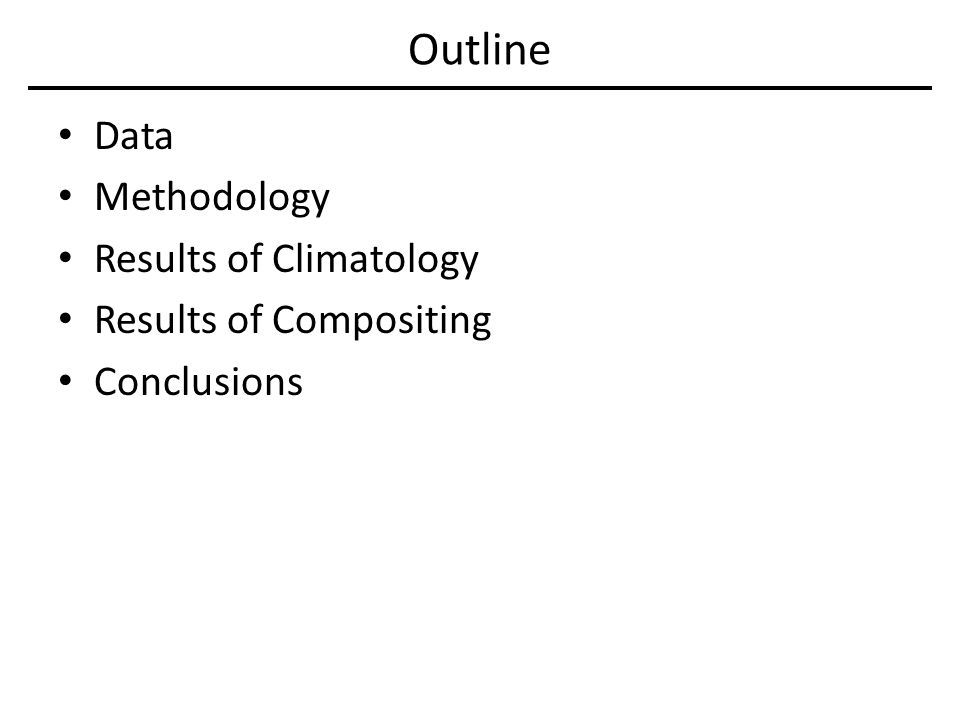 Outline Data Methodology Results of Climatology Results of Compositing Conclusions