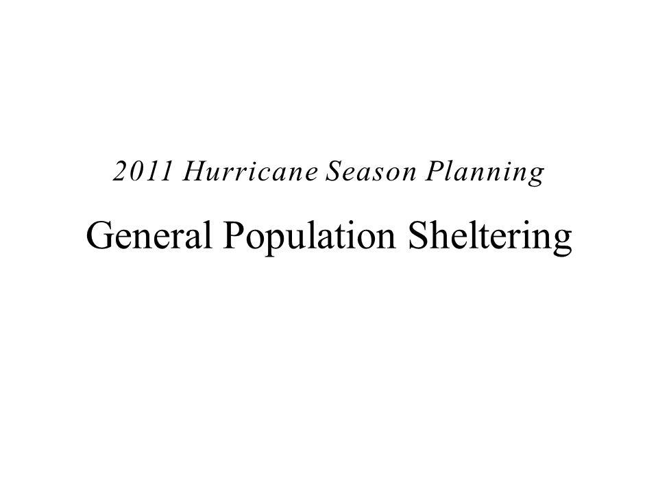 General Population Sheltering 2011 Hurricane Season Planning